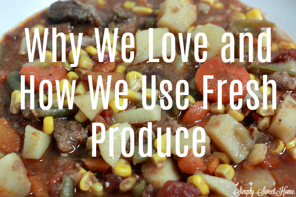 Why We Love and How We Use Fresh Produce