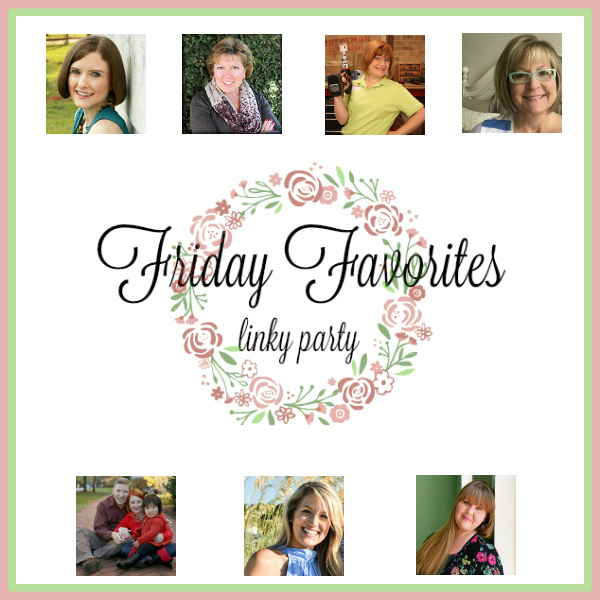 Friday Favorites Linky Party- Week 487